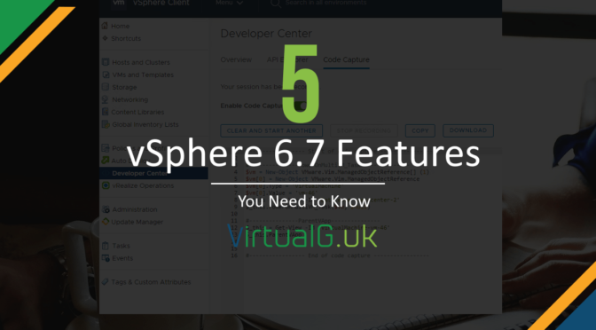 5 Must Know Features of vSphere 6.7