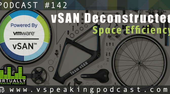 vSAN Deconstructed: Space Efficiency